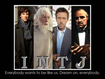 Then you can know the characters too. Only one actual INTJ on here, by the way.